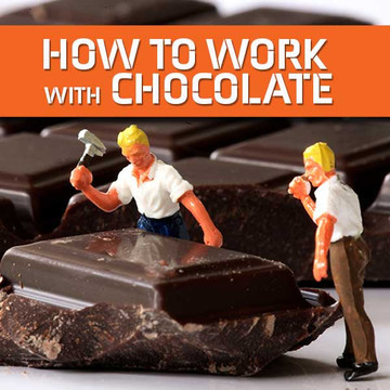 How To Work With Chocolate